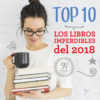 TOP 10 DE LOS LIBROS IMPERDIBLES DEL 2018