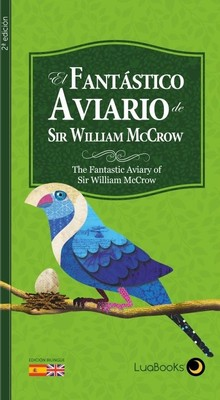 EL FANTASTICO AVIARIO DE  SIR WILLIAM MCCROW