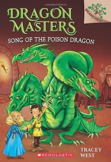 DRAGON MASTERS 5: SONG OF THE POISON DRAGON