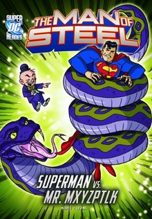 THE MAN OF STEEL: SUPERMAN VS MR MXYZTLK