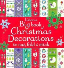 BIG BOOK OF CHRISTMAS DECORATIONS TO CUT. FOLD & STICK