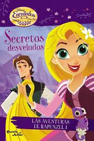 SECRETOS DEVELADOS: LAS AVENTURAS DE RAPUNZEL : PLANETA JUNIOR