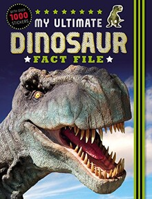 MY ULTIMATE DINOSAUR FACT FILE