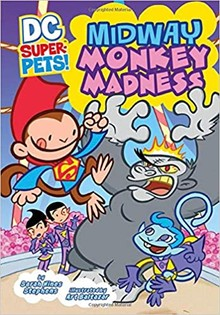 DC SUPER-PETS: MIDWAY MONKEY MADNESS