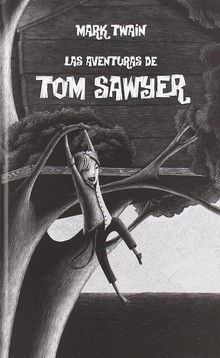 TOM SAWYER Y HUCKLEBERRY FINN - MARK TWAIN